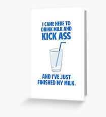 Drink Milk and Kick Ass Greeting Card