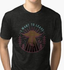 i want to leave Tri-blend T-Shirt