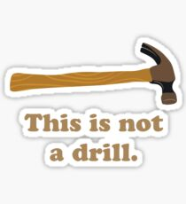 Hammer - This is Not a Drill  Sticker