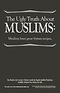 """The Muslims Are Coming! """"The Ugly Truth"""" by NeginFarsad"""