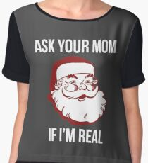 Ask Your Mom If I'm Real Women's Chiffon Top