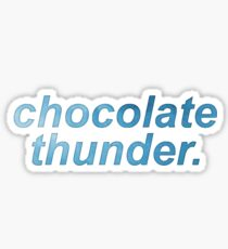 chocolate thunder. Sticker