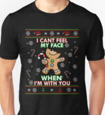 Cute I CAN'T FEEL MY FACE When I'm With You Shirt Funny Xmas T-Shirt
