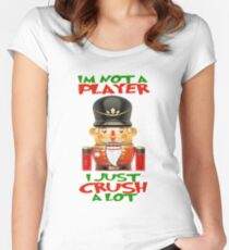 Christmas Shirts Official I'm Not a Player, I Just Crush A Lot : Nutcracker Ugly Christmas Sweater Style Shirt Women's Fitted Scoop T-Shirt