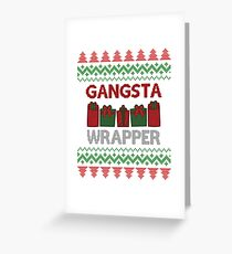 Gangsta Wrapper Greeting Card