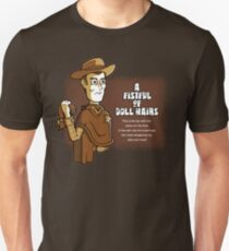 A Fistful of Doll Hairs Unisex T-Shirt