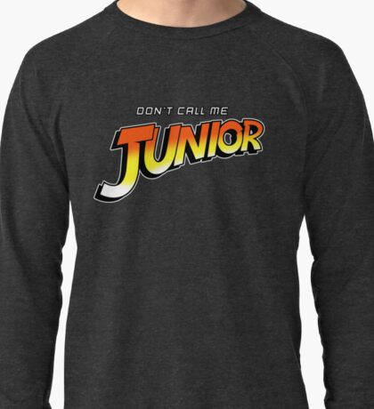 Don't Call Me Junior Lightweight Sweatshirt