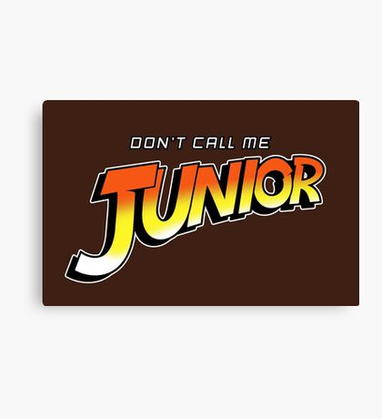 Don't Call Me Junior Canvas Print