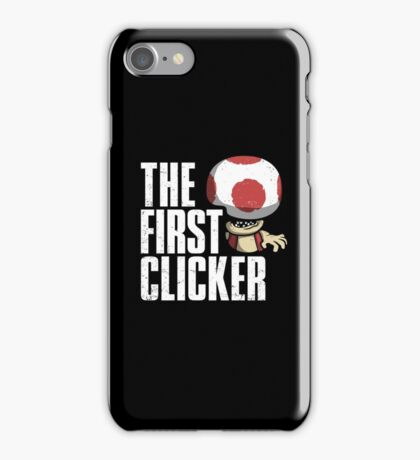 The First Clicker iPhone Case/Skin