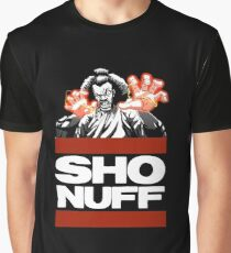 sho nuff Graphic T-Shirt