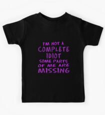 Not a Complete Idiot in Pink Kids Tee