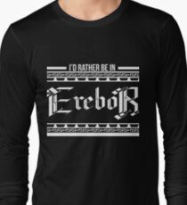 I'd rather be in Erebor Long Sleeve T-Shirt