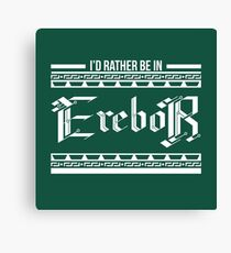 I'd rather be in Erebor Canvas Print