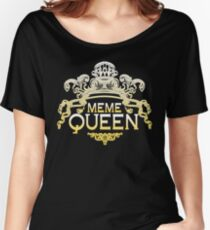 Meme Queen Women's Relaxed Fit T-Shirt