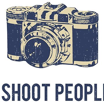 I Shoot People Photography Camera von TheShirtYurt