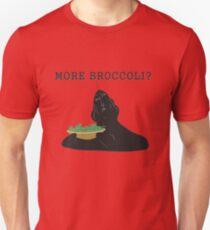 More broccoli? T-Shirt