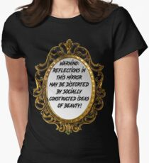 Warning: Reflections in this mirror may be distorted by socially constructed ideas of beauty.  T-Shirt