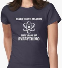 Never Trust An Atom Women's Fitted T-Shirt
