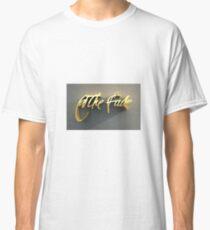 The Shine Doesn't Fade Classic T-Shirt