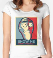 Show me what you got (Rick and Morty ) Women's Fitted Scoop T-Shirt
