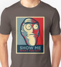 Show me what you got (Rick and Morty ) T-Shirt