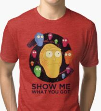 Show me what you got - space (Rick and Morty) Tri-blend T-Shirt