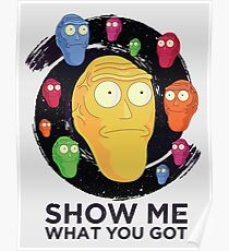 Show me what you got - space (Rick and Morty) Poster
