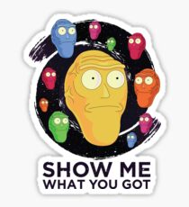 Show me what you got - space (Rick and Morty) Sticker