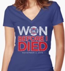 Chicago Cubs - Won Before I Died Women's Fitted V-Neck T-Shirt