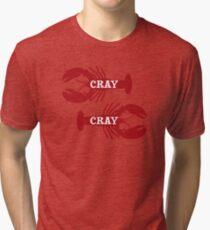 That Cray Cray Crayfish Crustacean Tri-blend T-Shirt