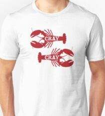 That Cray Cray Crayfish Crustacean Unisex T-Shirt