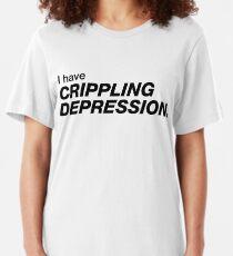 I have crippling depression Slim Fit T-Shirt