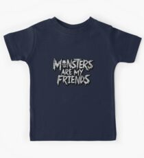 Monsters are my friends Kids Tee