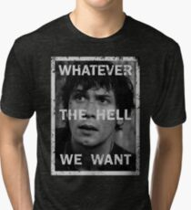 Bellamy - The 100 - Whatever the hell we want Tri-blend T-Shirt