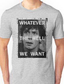 Bellamy - The 100 - Whatever the hell we want Unisex T-Shirt