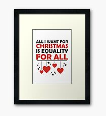 All I Want for Christmas is Equality for All Framed Print