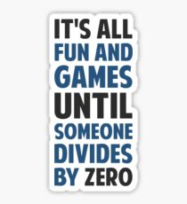 Dividing By Zero Is Not A Game Sticker