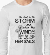 She stood in the storm...beautiful quote Long Sleeve T-Shirt