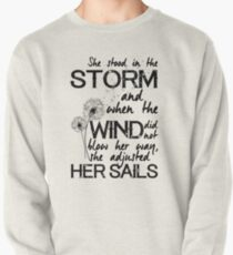 She stood in the storm...beautiful quote Pullover