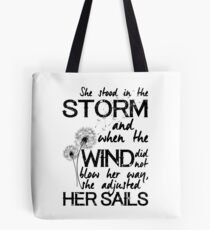 She stood in the storm...beautiful quote Tote Bag