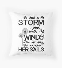 She stood in the storm...beautiful quote Throw Pillow