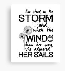 She stood in the storm...beautiful quote Canvas Print