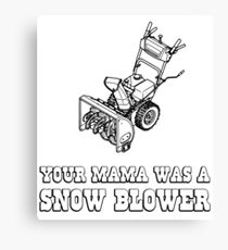 Yo Momma Robot Joke - Mama Was A Snow Blower Canvas Print