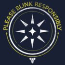Blink Responsibly by TeeKetch