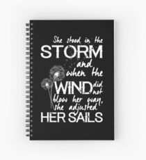 She stood in the storm...beautiful quote (white text) Spiral Notebook