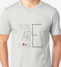People are strange Unisex T-Shirt