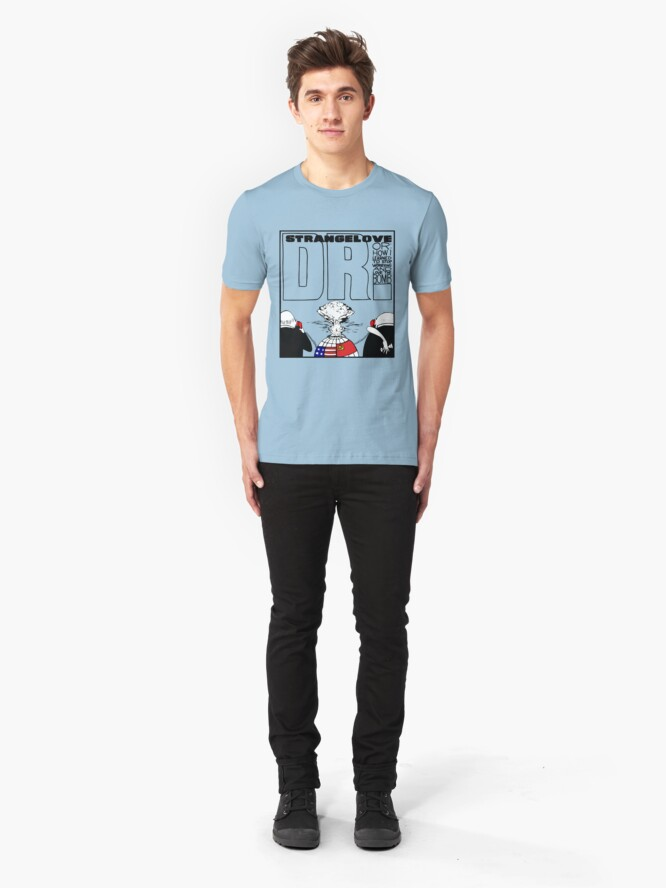 Alternate view of Dr. Strangelove OR: How I Learned To Stop Worrying and Love the Bomb Slim Fit T-Shirt
