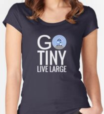 Go Tiny Live Large - Tiny House Women's Fitted Scoop T-Shirt