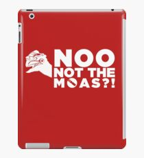 NOO NOT THE MOAS! iPad Case/Skin