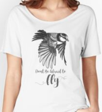 Don't Be Afraid To Fly Women's Relaxed Fit T-Shirt